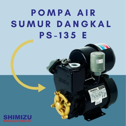 Pompa Air Otomatis Sumur Dangkal – PS-135 E!